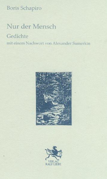 1: Nur der Mensch. Gedichte. 2: Wie ein Fink. Poeme