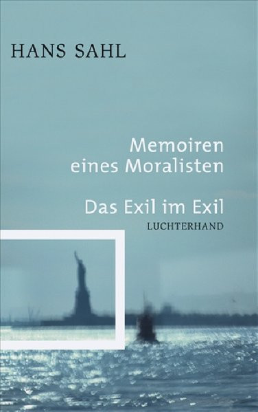 Memoiren eines Moralisten. Das Exil im Exil