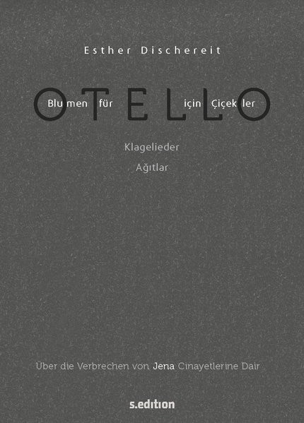 Blumen für Otello - Über die Verbrechen von Jena