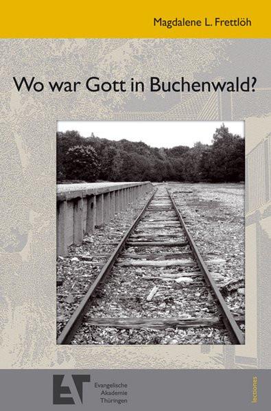 Wo war Gott in Buchenwald?
