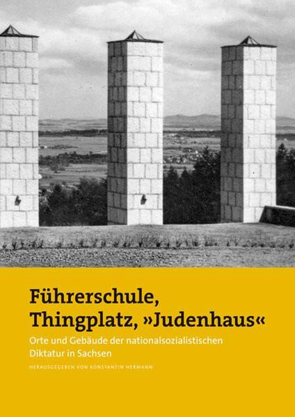 """Führerschule, Thingplatz, """"Judenhaus"""""""