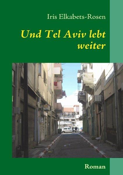 Und Tel Aviv lebt weiter