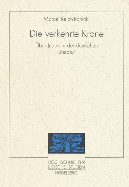 Die verkehrte Krone. Über Juden in der deutschen Literatur