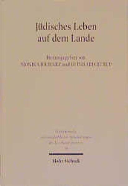 Jüdisches Leben auf dem Lande. Studien zur deutsch-jüdischen Geschichte