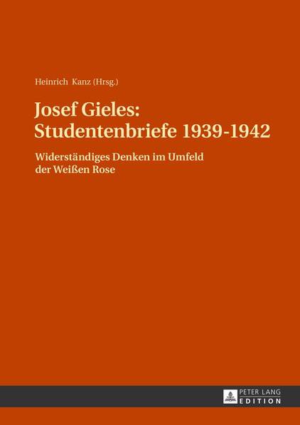 Josef Gieles: Studentenbriefe 1939-1942
