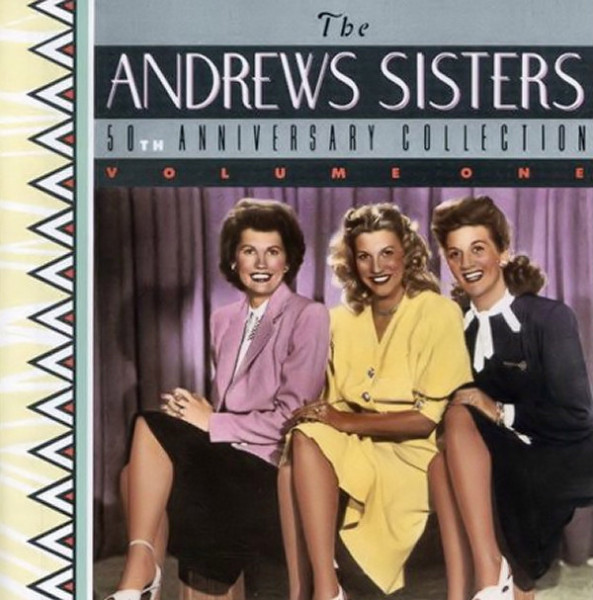 The Andrews Sisters 50th Anniversary Collection. Volume I