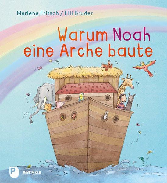 Warum Noah eine Arche baute