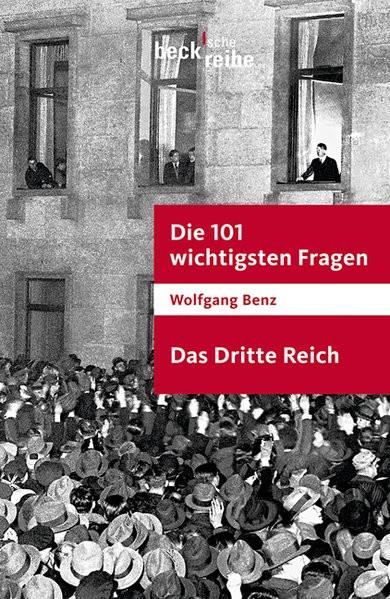 Die 101 wichtigsten Fragen: Das Dritte Reich