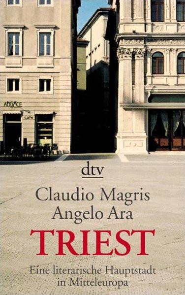 Triest. Eine literarische Hauptstadt Mitteleuropas