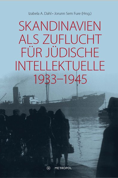 Skandinavien als Zuflucht für jüdische Intellektuelle 1933-1945