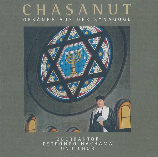 Chasanut. Gesänge aus der Synagoge