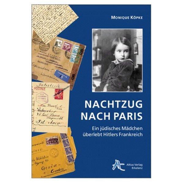 Nachtzug nach Paris. Ein jüdisches Mädchen überlebt Hitlers Frankreich