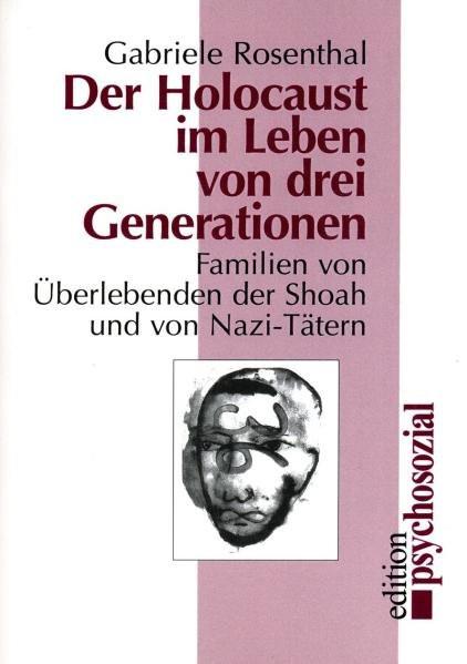 Der Holocaust im Leben von drei Generationen. Familien von Überlebenden der Shoah und von Nazi-Täter