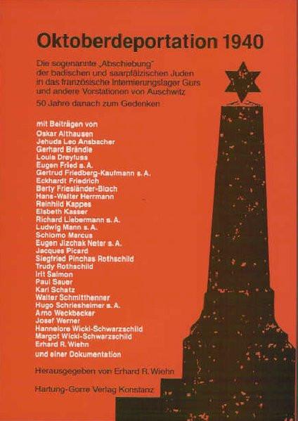 """Oktoberdeportation 1940. Die sogenannte """"Abschiebung"""" der badischen und saarpfälzischen Juden in das"""