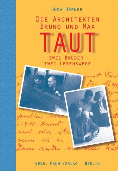 Die Architekten Bruno und Max Taut
