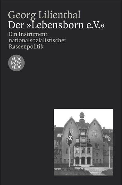 "Der ""Lebensborn e.V."" Ein Instrument nationalsozialistischer Rassenpolitik"