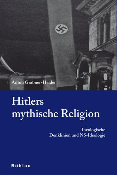 Hitlers mythische Religion