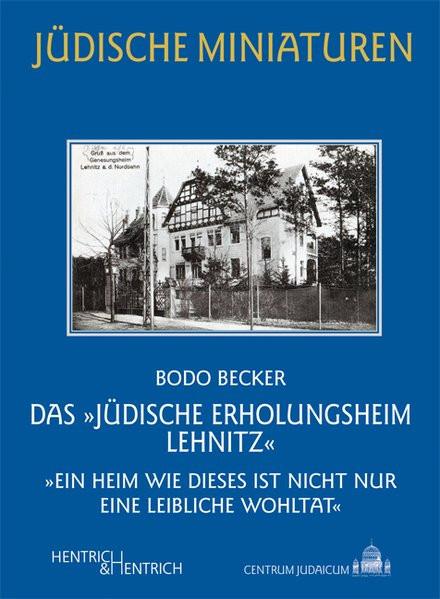 """Das """"Jüdische Erholungsheim Lehnitz"""""""