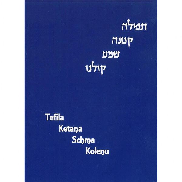 Tefila Ketana Schma Kolenu