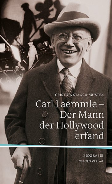 Carl Laemmle - Der Mann, der Hollywood erfand