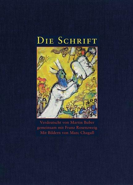 Die Schrift. Gesamtausgabe. Die fünf Bücher der Weisung. Bücher der Geschichte. Bücher der Kündung.