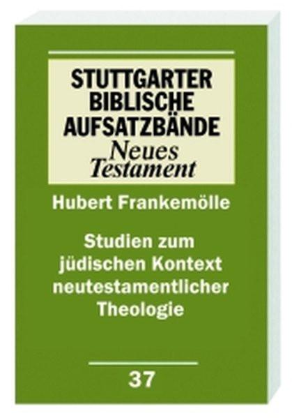 Studien zum jüdischen Kontext neutestamentlicher Theologie