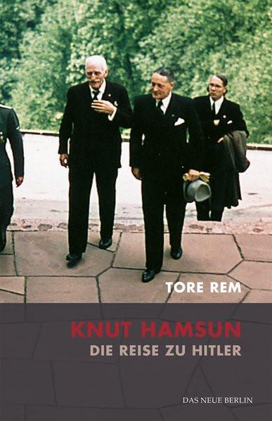 Knut Hamsun. Die Reise zu Hitler