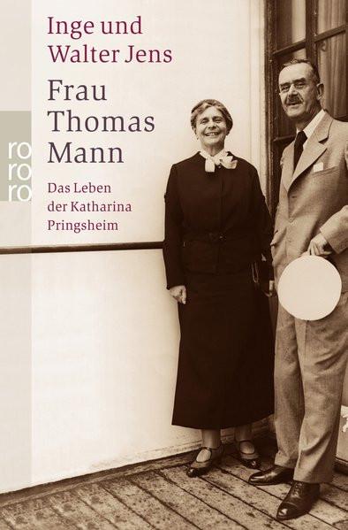 Frau Thomas Mann. Das Leben der Katharina Pringsheim