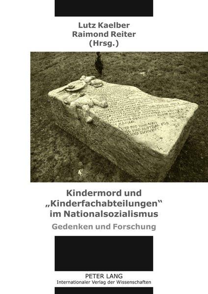 """Kindermord und """"Kinderfachabteilungen"""" im Nationalsozialismus"""