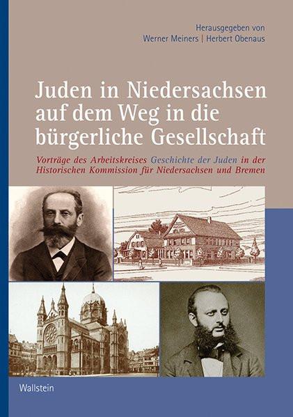 Juden in Niedersachsen auf dem Weg in die bürgerliche Gesellschaft