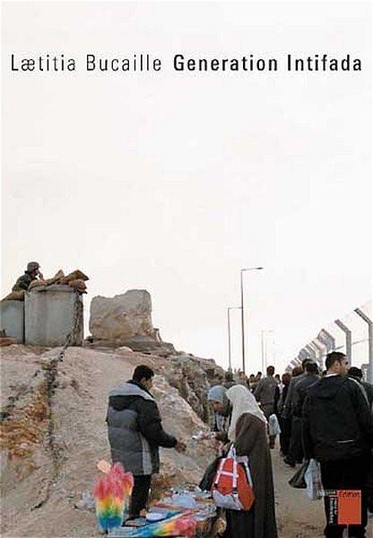 Generation Intifada. Aus dem Franz. von I. Utz