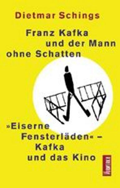 Franz Kafka und der Mann ohne Schatten