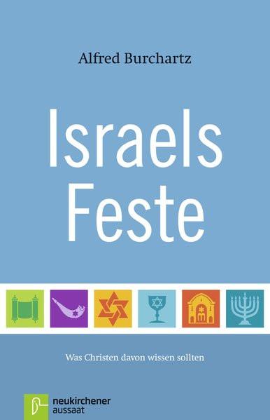 Israels Feste. Was Christen davon wissen sollten
