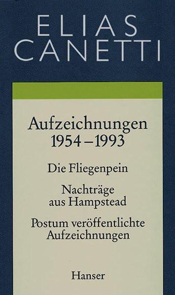 Aufzeichnungen 1954-1993. Werke Bd. 5: Nachträge aus Hampstead, Postum veröffentlichte Aufzeichnunge