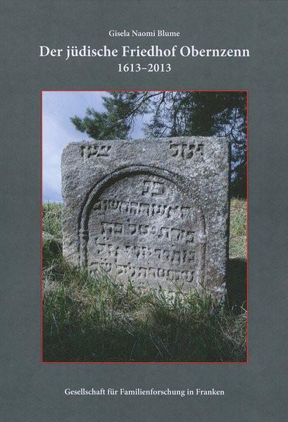 Der jüdische Friedhof Obernzenn 1613-2013
