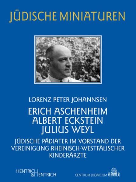 Erich Aschenheim, Albert Eckstein, Julius Weyl