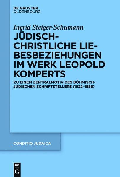 Jüdisch-christliche Liebesbeziehungen im Werk Leopold Komperts