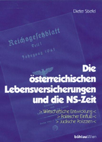 Die österreichischen Lebensversicherungen und die NS-Zeit