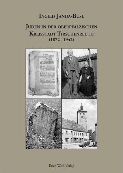 Juden in der oberpfälzischen Kreisstadt Tirschenreuth (1872-1942)