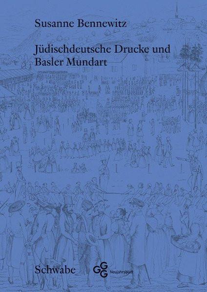 Jüdischdeutsche Drucke und Basler Mundart