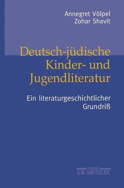 Deutsch-jüdische Kinder- und Jugendliteratur. Ein literaturgeschichtlicher Grundriß