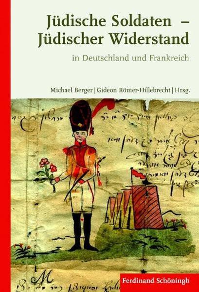 Jüdische Soldaten - Jüdischer Widerstand in Deutschland und Frankreich