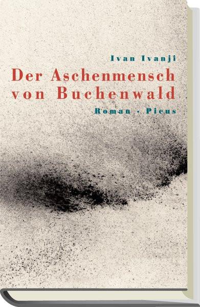 Der Aschenmensch von Buchenwald