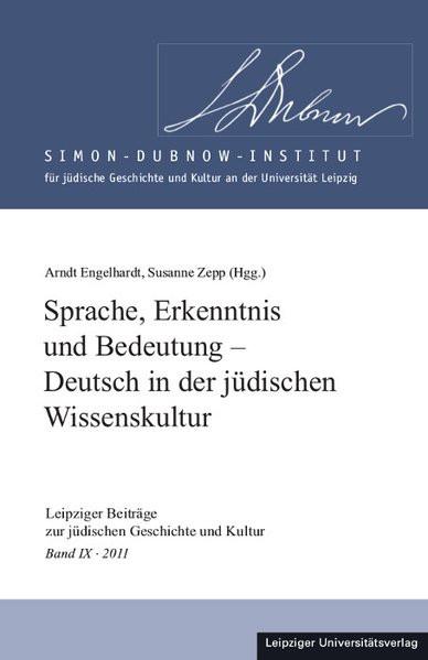 Sprache, Erkenntnis und Bedeutung - Deutsch in der jüdischen Wissenskultur