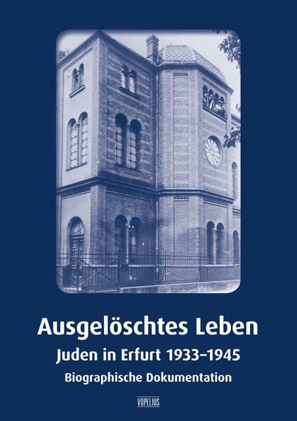 Ausgelöschtes Leben. Juden in Erfurt 1933-1945