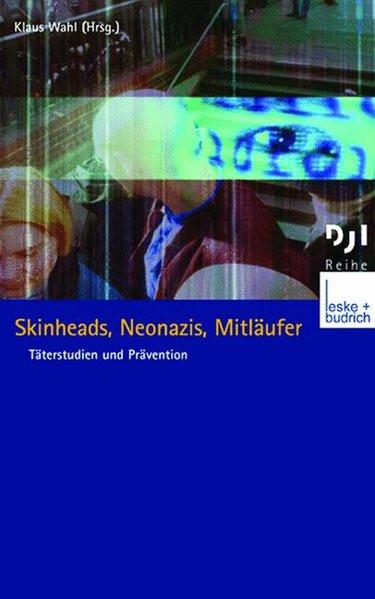 Skinheads, Neonazis, Mitläufer