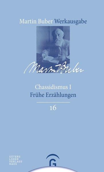 Martin Buber-Werkausgabe. Chassidismus I