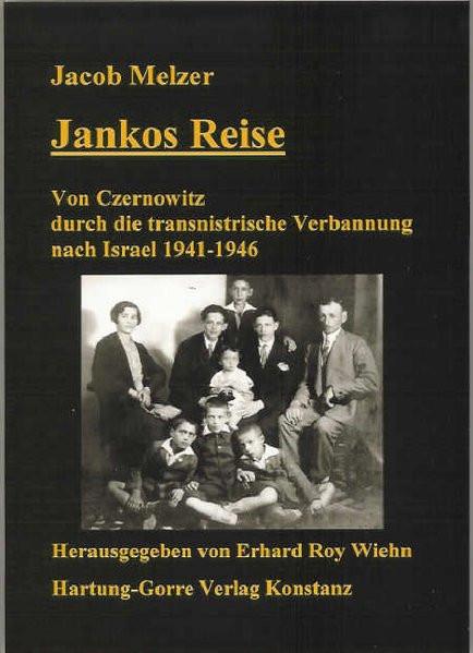 Jankos Reise - Von Czernowitz durch die transnistrische Verbannung nach Israel 1941-1946
