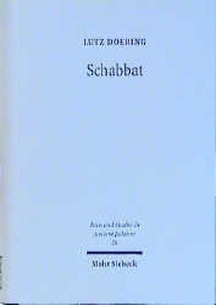 Schabbat. Sabbathalacha und -praxis im antiken Judentum und Urchristentum