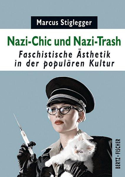 Nazi-Chic & Nazi-Trash